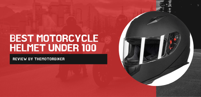 Best Motorcycle Helmet Under 100
