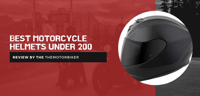 Best Motorcycle Helmets Under 200 : Super Selections!