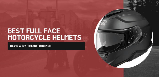 Best Full Face Motorcycle Helmets: For Full Head Safety