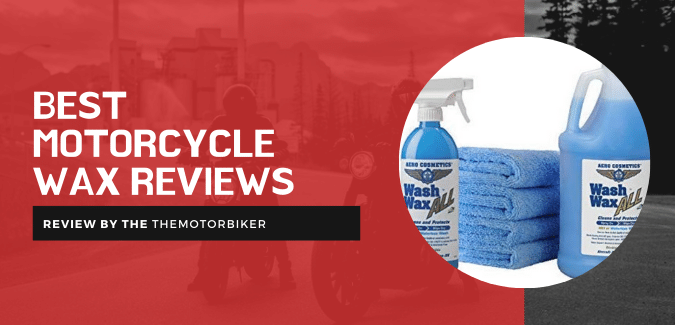 Best Motorcycle Wax Reviews – Top Cleaners & Shiners